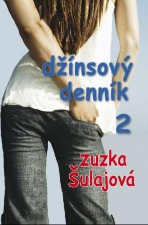 DŽÍNSOVÝ DENNÍK 2 - Šulajová Zuzka
