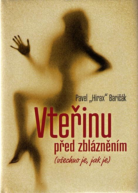 Vteřinu před zbláznením - Baričák Hirax Pavel