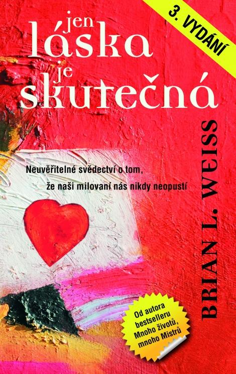 Jen láska je skutečná 3.vydání - Brian L. Weiss