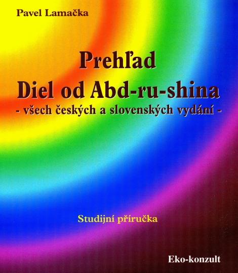 Prehľad Diel od Abd-ru-shina - všech českých a slovenských vydání / študijní příručka
