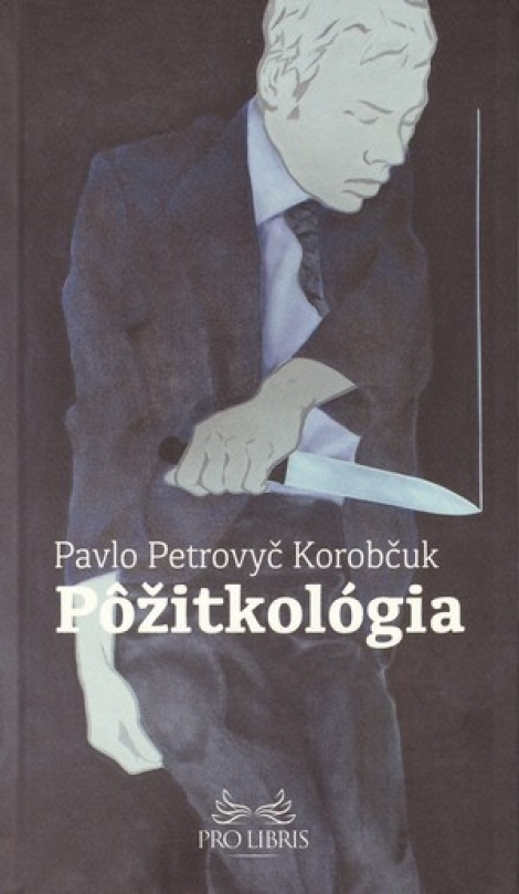Pôžitkológia - Pavlo Petrovyč Korobčuk