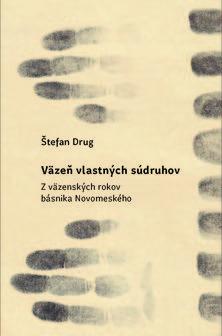 Väzeň vlastných súdruhov - Štefan Drug