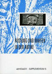 ANODOS - Supplementum 5. Rüstung und Waffen in der Antike -