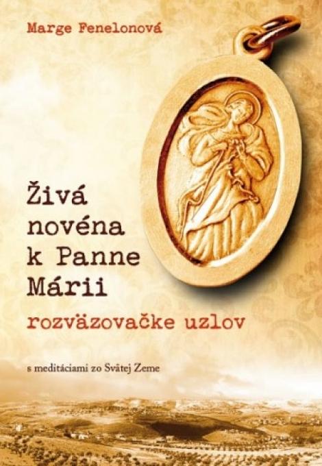 Živá novéna k Panne Márii - rozväzovačke uzlov - Marge Fenelonová