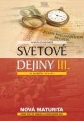 Svetové dejiny III. - 20. storočie 1914 - 1991
