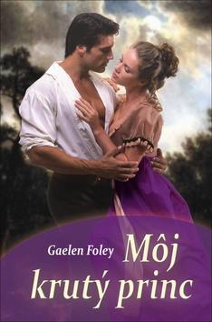 Môj krutý princ - Gaelen Foley