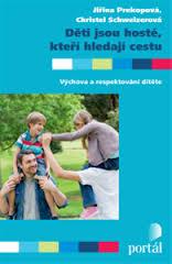 Děti jsou hosté, kteří hledají cestu - Výchova a respektování dítěte