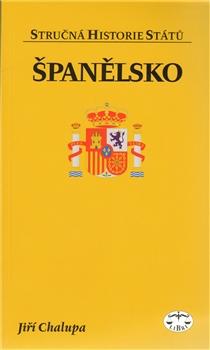 Španělsko - stručná historie států - Jiří Chalupa