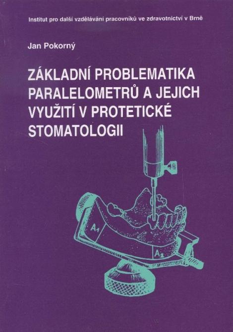Základní problematika paralelometrů a jejich využití v protetické stomatologii -