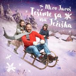 Miro Jaroš - Tešíme sa na Ježiška CD - Miro Jaroš