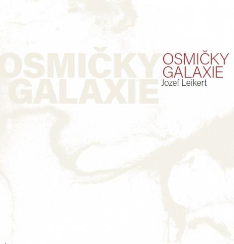 Osmičky galaxie - Jozef Leikert