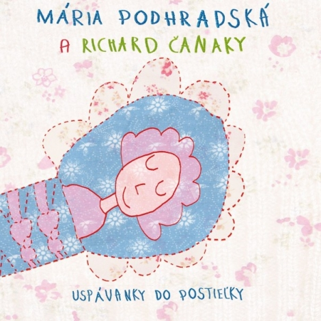 Uspávanky do postieľky - Spievankovo - Mária Podhradská, Richard Čanaky