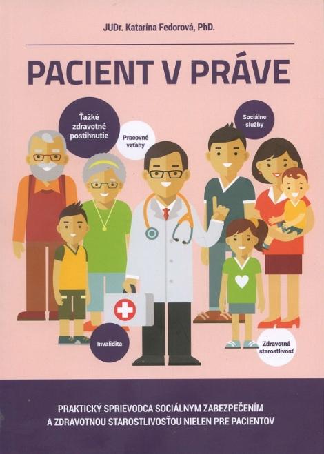 Pacient v práve - Praktický sprievodca sociálnym zabezpečením a zdravotnou starostlivosťou nielen pre pacientov