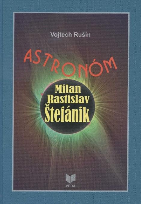 Astronóm Milan Rastislav Štefánik -