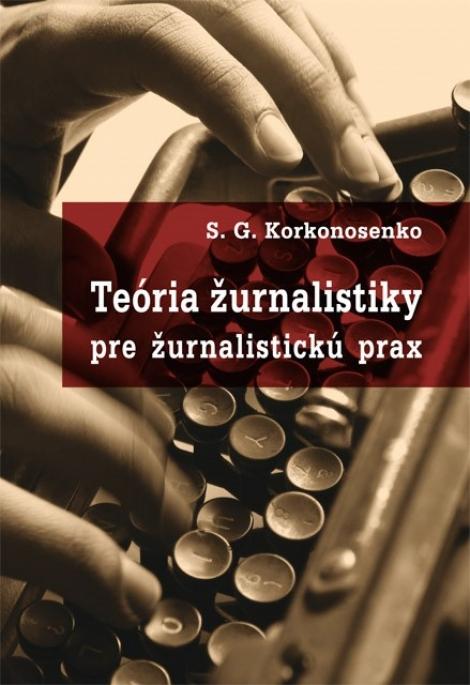 Teória žurnalistiky pre žurnalistickú prax -