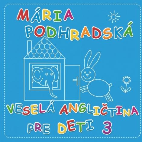 Veselá angličtina pre deti 3 - Spievankovo - Mária Podhradská