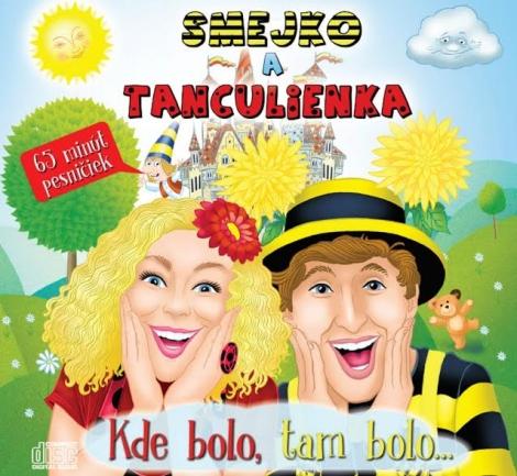 Smejko a Tanculienka: Kde bolo, tam bolo... CD -
