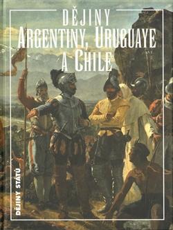 Dějiny Argentiny, Uruguaye a Chile -