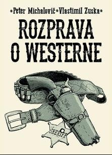 Rozprava o westerne - Peter Michalovič, Vlastimil Zuska