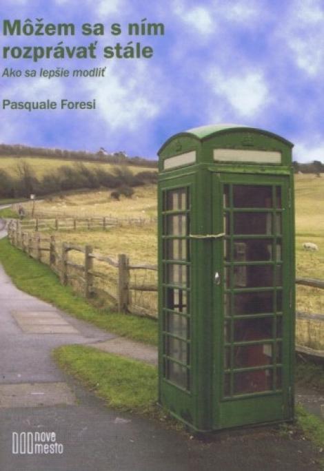 Môžem sa s ním rozprávať stále - Pasquale Foresi