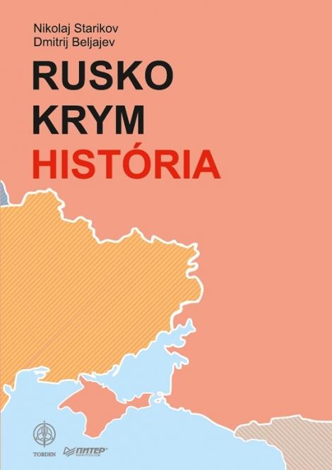 Rusko - Krym -  História - Nikolaj Starikov, Dmitrij Beljajev