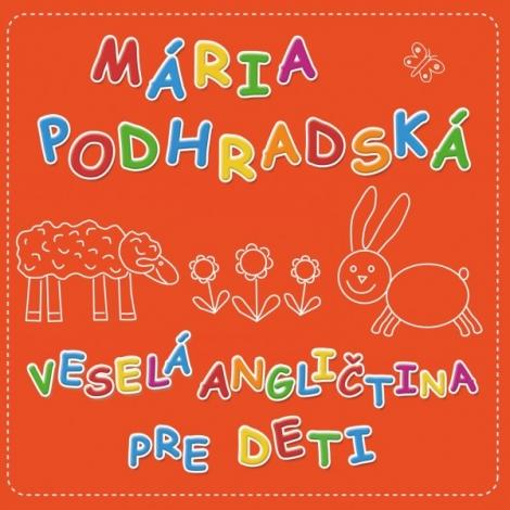 Veselá angličtina pre deti - Spievankovo - Mária Podhradská