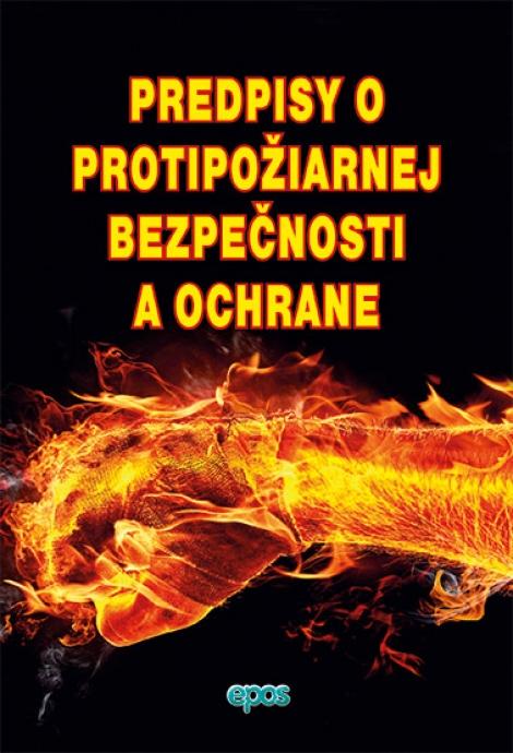Predpisy protipožiarnej bezpečnosti a ochrany -