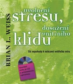 Uvolnění stresu, dosažení vnitřního klidu -