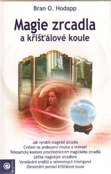 Magie zrcadla a křišťálové koule -