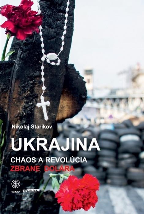 Ukrajina: Chaos a revolúcia - Nikolaj Starikov