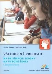 Všeobecný prehľad na prijímacie skúšky na vysoké školy - Peter Zemko a kolektív