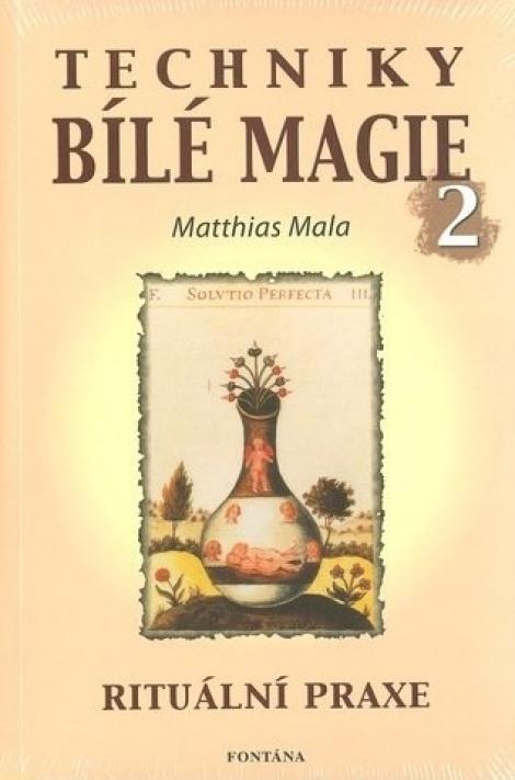 Techniky bílé magie 2 -