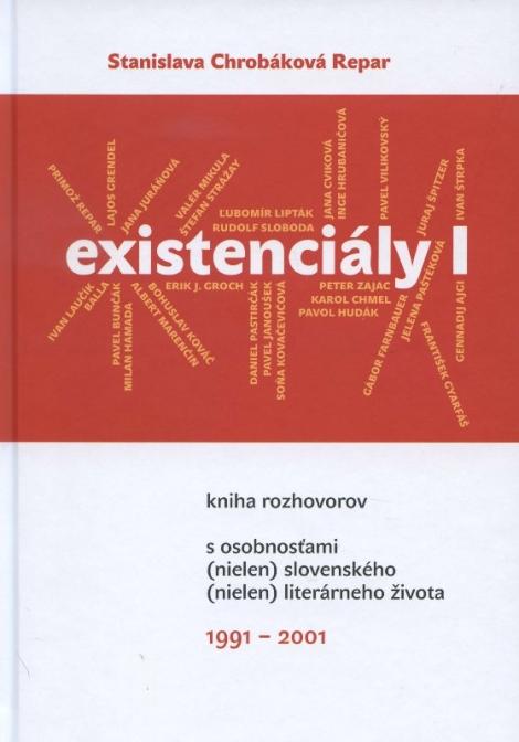 Existenciály I - kniha rozhovorov s osobnosťami (nielen) slovenského (nielen) lieterárneho života 1991-2001