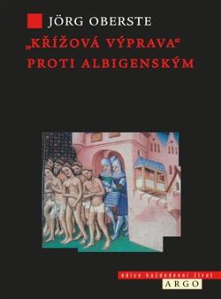 """""""Křížová výprava"""" proti albigenským"""