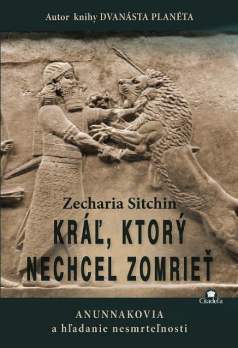 Kráľ, ktorý nechcel zomrieť - Zecharia Sitchin