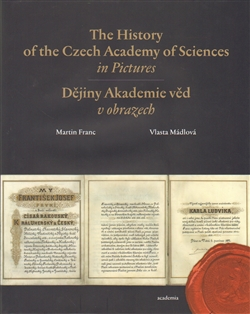 The History of the Czech Academy of Sciences in Pictures - Dějiny Akademie věd v obrazech