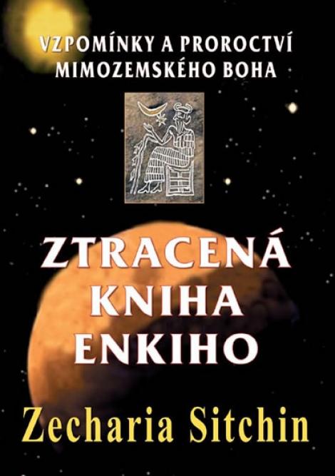 Ztracená kniha Enkiho - Vzpomínky a proroctví mimozemského boha
