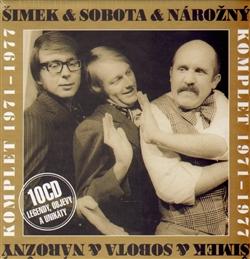 Šimek & Sobota & Nárožný Komplet 1971-1977 (10xaudio na cd)