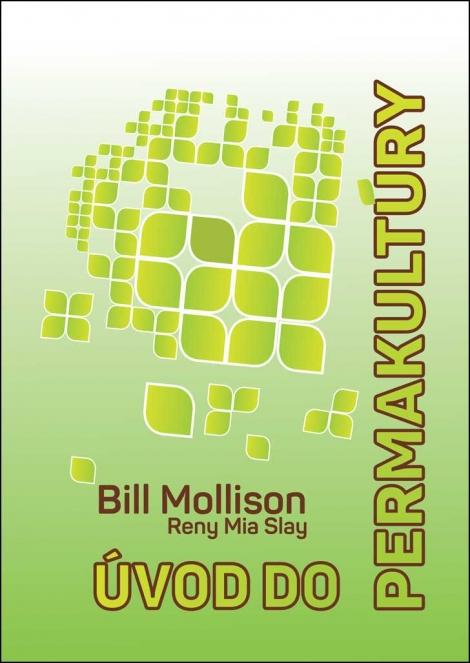 Úvod do permakultúry - Bill Mollison, Reny Mia Slay