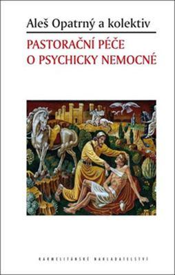 Pastorační péče o psychicky nemocné -