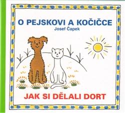 O pejskovi a kočičce - Jak si dělali dort - Josef Čapek