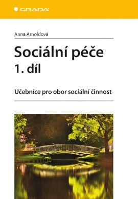 Sociální péče 1. díl - Učebnice pro obor sociální činnost