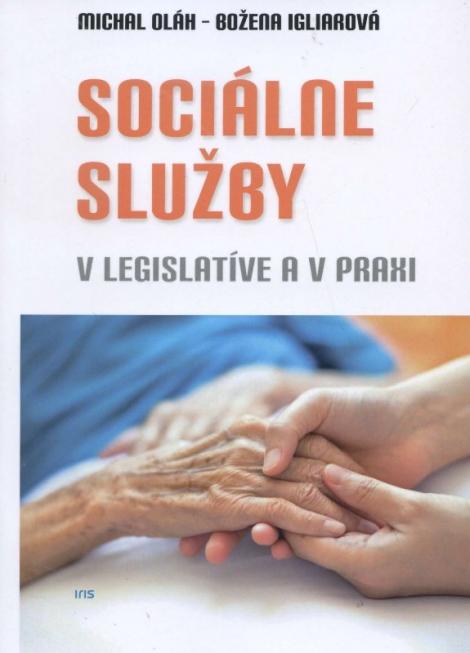 Sociálne služby - V legislatíve a v praxi