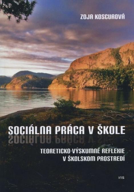 Sociálna práca v škole - Teoreticko-výskumné reflexie v školskom prostredí