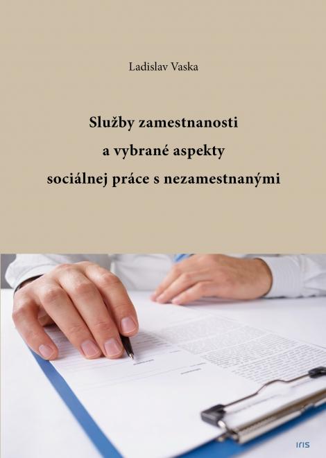 Služby zamestnanosti a vybrané aspekty sociálnej práce s nezamestnanými -