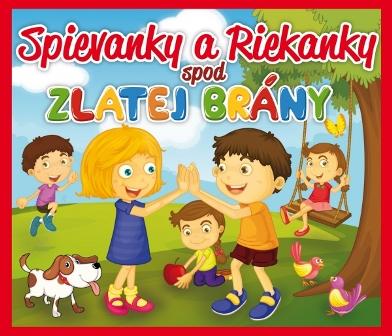 Spievanky a Riekanky spod Zlatej Brány CD -