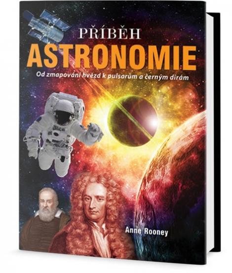 Příběh Astronomie - Od mapování hvězd k pulsarům a černým dírám