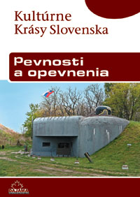 Kultúrne krásy Slovenska - Pevnosti a opevnenia