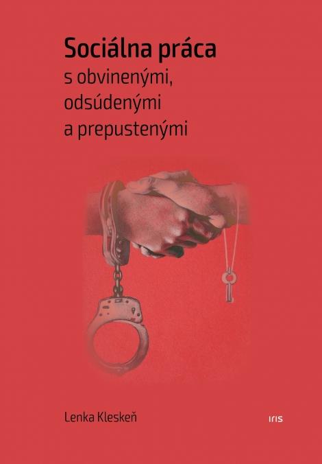 Sociálna práca s obvinenými, odsúdenými a prepustenými -
