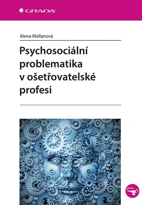 Psychosociální problematika v ošetřovatelské profesi -